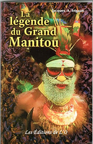La Légende du Grand Manitou (Psychologie t. 1)
