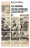 La rebelión de los catalanes (2.ª Edición). Un estudio de la decadencia de España (1598-1640) (Siglo XXI de España General)