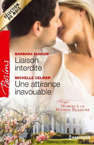 Liaison interdite - Une attirance inavouable : T 1&2 - Secrets à la Maison-Blanche (Passions)