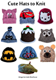 Cute Hats to Knit for children (Knitting Patterns designed by Linda)