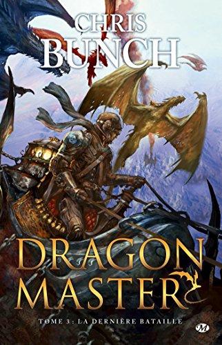 La Dernière bataille: Dragon Master, T3