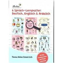 6 Sprach-Lernposter: Deutsch, Englisch & Arabisch. Meine Schule und ich (PS): Grundschule, DaZ, Klasse 1-4
