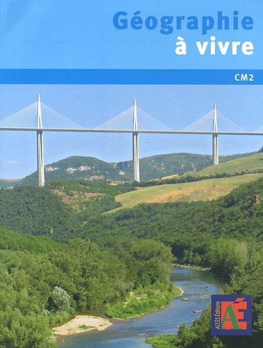 Géographie à vivre CM2 (+1 DVD Rom)