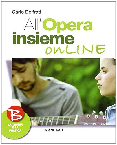 All'opera insieme on line. Vol. B. Per la Scuola media. Con CD-ROM. Con DVD. Con espansione online
