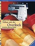 Nähen mit der Overlock: Materialien, Techniken, Modelle nähen mit der overlock Nähen mit der Overlock. (Buchtipp)