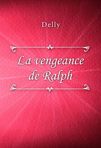 La vengeance de Ralph par Delly