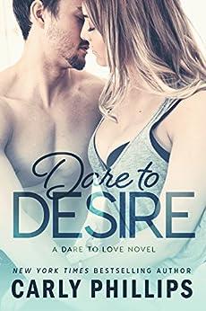 Dare to Desire (Dare to Love Book 2) (English Edition) par [Phillips, Carly]