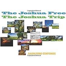 The Joshua Free, The Joshua Trip: The Joshua Thirty