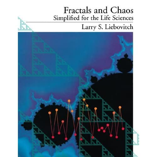 Fractals and Chaos Simplified for the Life Sciences by Larry S. Liebovitch (1998-01-08)