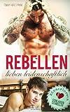 Rebellen lieben leidenschaftlich: Männerherzen schlagen schneller