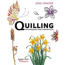 Quilling: Techniques and Inspiration (Search Press Classics)