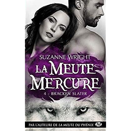 Bracken Slater: La Meute Mercure, T4