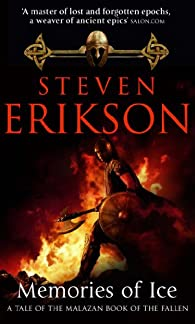 Memories of Ice: par Steven Erikson