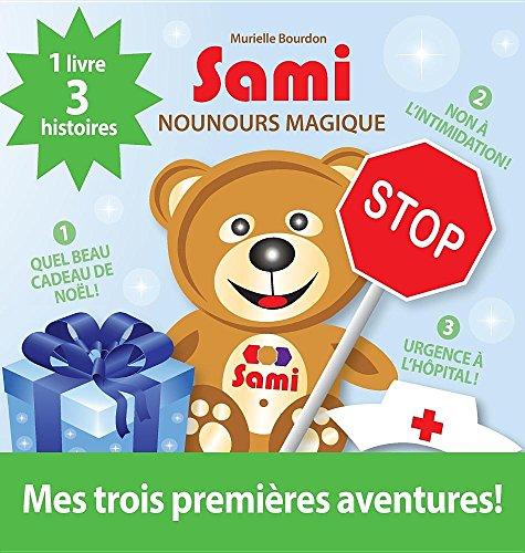 Sami Nounours Magique: Mes Trois Premières Aventures! (Édition En Couleurs) par Murielle Bourdon