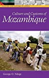 Culture and Customs of Mozambique (Culture & Customs of Africa) (Cultures and Customs of the World)