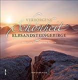 Verborgene Schönheit Elbsandsteingebirge, rund 60 stimmungsvolle Fotografien laden zum Schwelgen und Träumen ein (Sutton Momentaufnahmen)