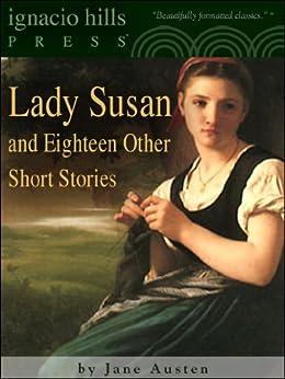 Lady Susan and Eighteen Other Short Stories by Jane Austen (English Edition) von [Austen, Jane]