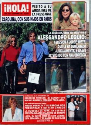 HOLA [No 2622] du 10/11/1994 - INES DE LA FRESSANGE - CAROLINA DE MONACO - ALESSANDRO LEQUIO - ANA OBREGON - BARONESA THYSSEN - ANGEL PERALTA Y SU ESPOSA NOS PRESENTAN A SU HIJO CARLOS - LA DUQUESA DE YORK - LUCIA - EL NUEVO AMOR DE RAFA CAMINO - ESTA SEPARADA Y ES MADRE DE DOS HIJOS