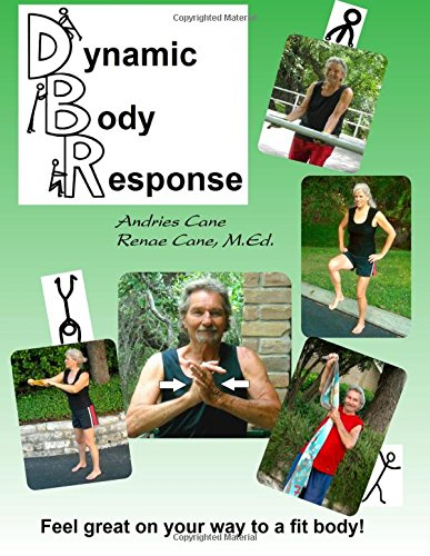 Dynamic Body Response: Feel Great on your way to a fit body!: Volume 1