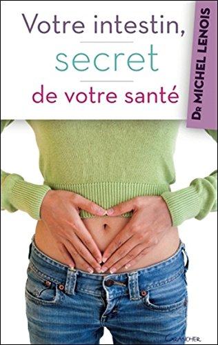 Votre intestin, secret de votre santé