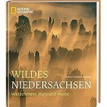 Wildes Niedersachsen: Wattenmeer, Harz und Heide