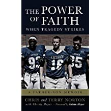 The Power of Faith When Tragedy Strikes: A Father-Son Memoir by Chris Norton (2015-10-01)