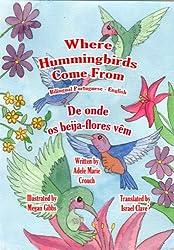 Where Hummingbirds Come From Bilingual Portuguese-English (Portuguese Edition)