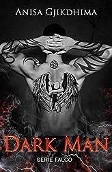 DARK MAN: Lui è il veleno, lei la sua condanna. (Serie Falco Vol. 1)