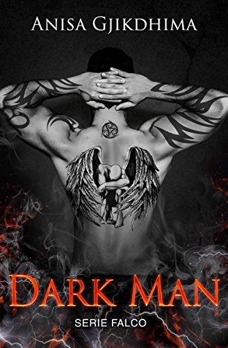 DARK MAN: Lui è il veleno, lei la sua condanna. (Serie Falco Vol. 1) di [Gjikdhima, Anisa]