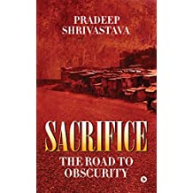 Sacrifice: The Road to Obscurity