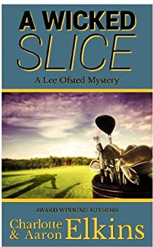 A Wicked Slice (Lee Ofsted Mysteries Book 1) (English Edition) von [Elkins, Charlotte, Elkins, Aaron]