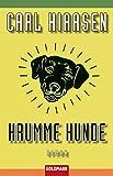 Krumme Hunde: Roman