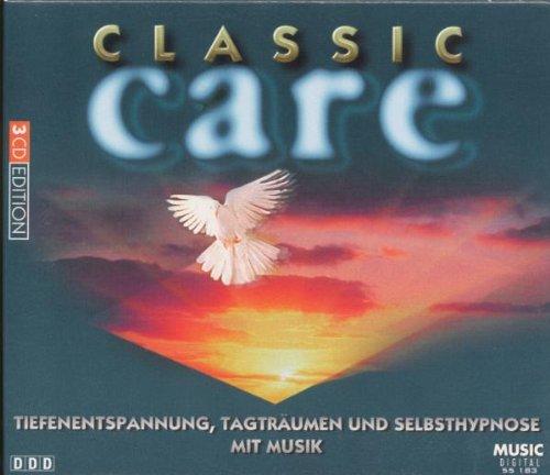 Preisvergleich Produktbild Musik zur Entspannung - Classic Care (dient der Tiefenentspannung,  dem Tagträumen,  der Selbsthypnose)