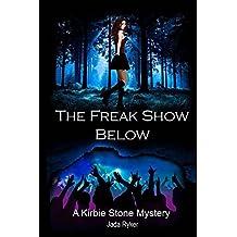 The Freak Show Below (A Kirbie Stone Mystery Book 1) (English Edition)