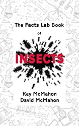 The Facts Lab Book of Insects: 101 amazing facts about our six-legged chums
