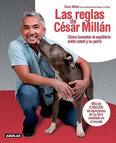 Descargar Libro Las Reglas de Cesar Millan: Como Fomentar el Equilibrio Entre el Perro y su Dueno = Cesar's Rules de Cesar Millan