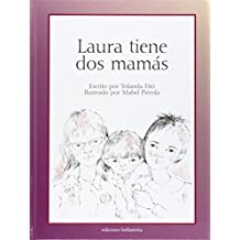 LAURA TIENE DOS MAMAS (Infantil Juvenil)