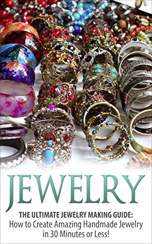 jewelry-the-ultimate-jewelry-making-guide-how-to-create-amazing-handmade-jewelry-in-30-minutes-or-le