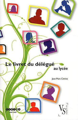 Le livret du délégué au lycée par Jean-Marc Cimino