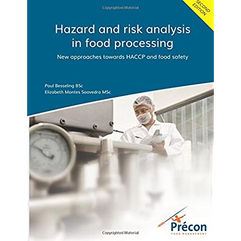 Hazard and Risk Analysis in Food Processing: New Approaches Towards Haccp and Food Safety