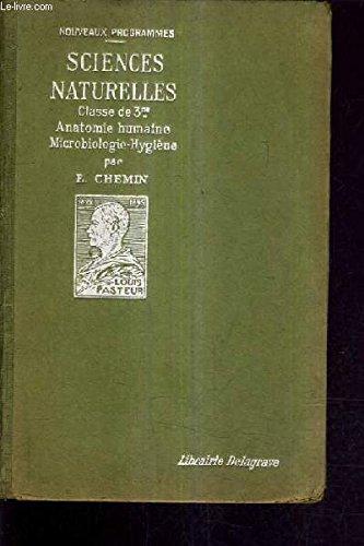 SCIENCES NATURELLES ANATOMIE ET PHYSIOLOGIE HUMAINES MICROBIOLOGIE HYGIENE - CLASSE DE TROISIEME PROGRAMMES DU 3 DECEMBRE 1923 / 2E EDITION.