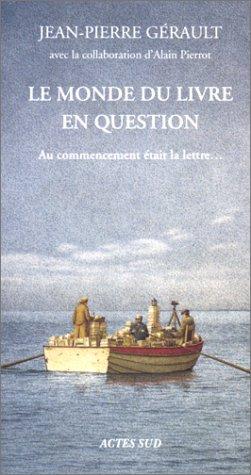Le Monde du livre en question :Au commencement était la lettre...