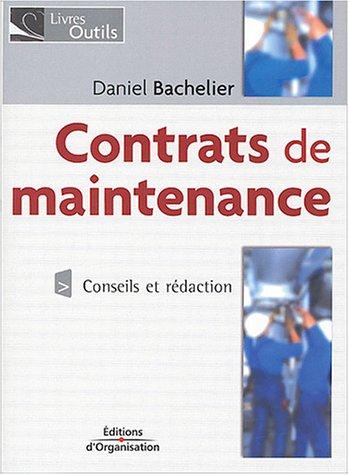 Contrats de maintenance: Conseils et rédaction - Industrie, tertiaire, transport