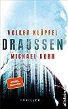 DRAUSSEN: Thriller - Volker Klüpfel, Michael Kobr