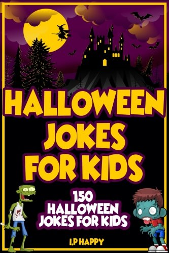 Halloween Jokes For Kids: 150 Halloween Jokes For Kids (Childrens Jokes Book, Band 6)