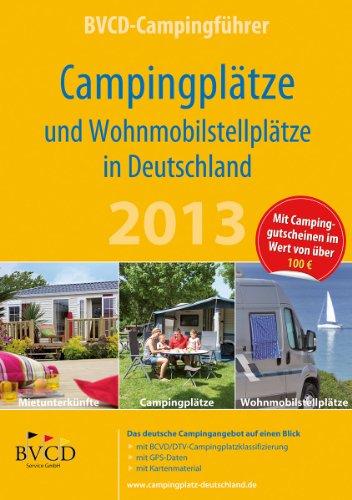 BVCD-Campingführer 2013: Campingplätze und Wohnmobilstellplätze in Deutschland