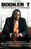 BOOKER T FROM PRISON TO PROMISE