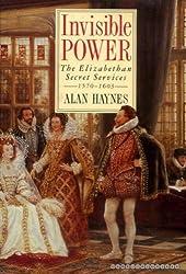Invisible Power: Elizabethan Secret Services, 1570-1603