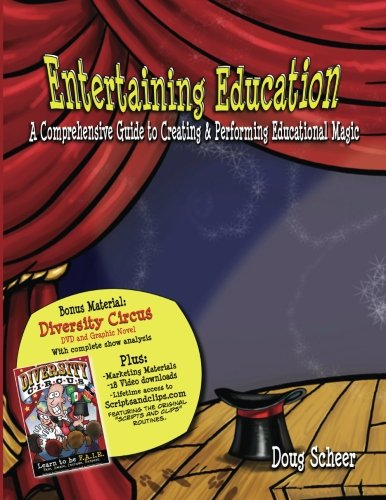 Entertaining Education: A Comprehensive Guide to Creating and Performing Educational Magic