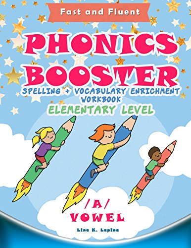 Phonics Booster: A vowel (Elementary): Spelling + Vocabulary Enrichment